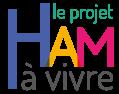 Ham, le projet à vivre